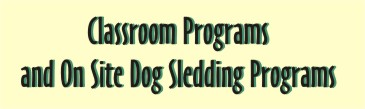 If you are a teacher and looking for something different for your students, Maryland Sled Dog Adventures LLC offers classroom programs to suite your teaching objectives.